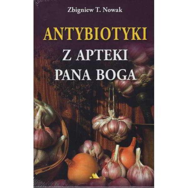 Antybiotyki z apteki Pana Boga - książka