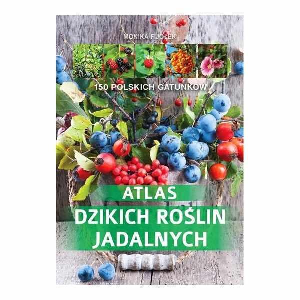 atlas dzikich roślin jadalnych - książka