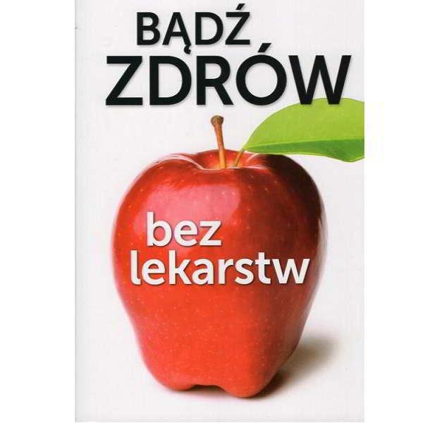 Bądź zdrów bez lekarstw - książka