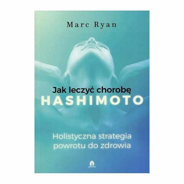 jak wyleczyć chorobę hashimoto - książka