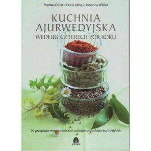 kuchnia ajurwedyjska wedlug czterech por roku - książka