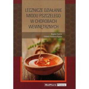 lecznicze dzialanie miodu pszczelego - książka