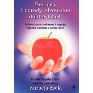przepisy i porady zdrowotne doktor clark - książka